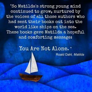 Matilda Quote: You are not alone