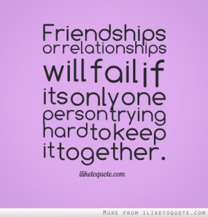 ... -will-fail-if-its-only-one-person-trying-hard-to-keep-it-together