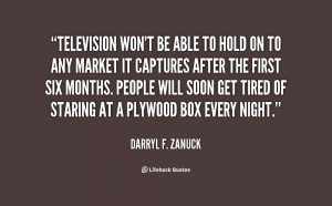 quote-Darryl-F.-Zanuck-television-wont-be-able-to-hold-on-37482.png