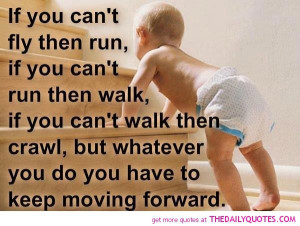 keep-moving-forward-quote-picture-motivation-quotes-cute-baby-pics.jpg