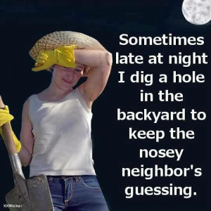 Keep the nosey neighbors guessing