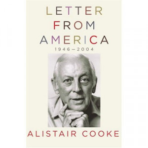 Alistair Cooke - Letter From America