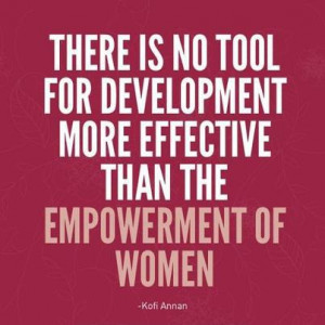 ... than the empowerment of women-Kofi Annan www.finditforweddings.com