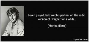 More Martin Milner Quotes