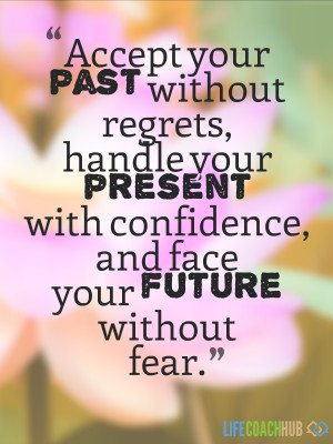 Accept your past without regrets