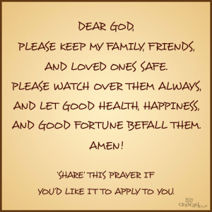 Dear God Please keep my Family, Friends, And Loved ones safe, Please ...