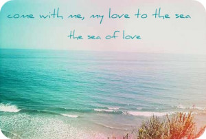 Sea Love Quotes Sea of love ~ cat power