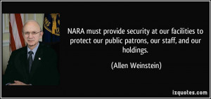 NARA must provide security at our facilities to protect our public ...