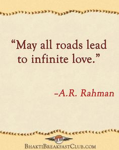 May all roads lead to infinite love.