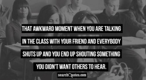 That awkward moment when you are talking in the class with your friend ...