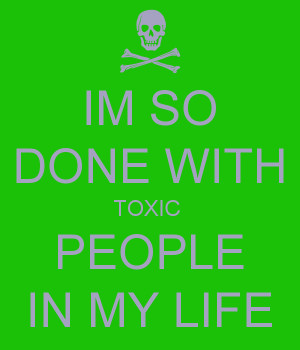 im-so-done-with-toxic-people-in-my-life.png