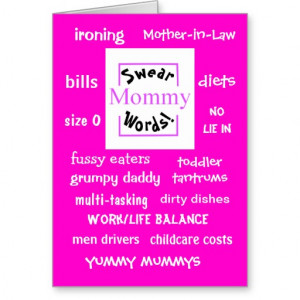 Mommy Swear Words! Funny Mommy Sayings Card