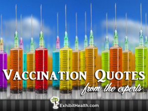 Vaccination Quotes From Experts - Exhibit Health | Exhibit Health