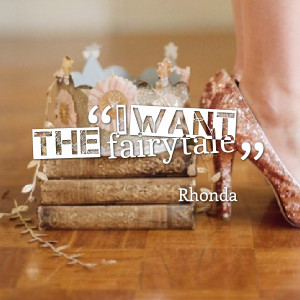Quotes Picture: i want the fairytale