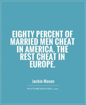 eighty-percent-of-married-men-cheat-in-america-the-rest-cheat-in ...