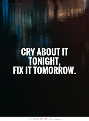Broken Quotes Cry Quotes Tomorrow Quotes Problems Quotes