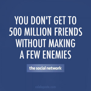 The Social Network (2010) Quote (About enemies, facebook, friends ...