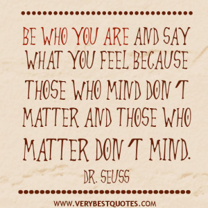 Be who you are quotes, Dr Seuss quotes