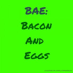 BAE: Bacon And Eggs