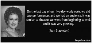 On the last day of our five-day work week, we did two performances and ...