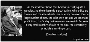 All the evidence shows that God was actually quite a gambler, and the ...