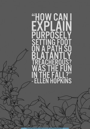 Ellen Hopkins): Quotes 3, Crank Ellen, Life, Fall, Crank Quotes Ellen ...