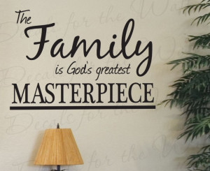 Family God's Greatest Masterpiece Wall Decal Quote