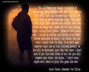 ... Men Died Right Here On This Field… - Coach Boone ~ Sports Quote