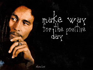 wallpaper of bob marley, make way for the positive day