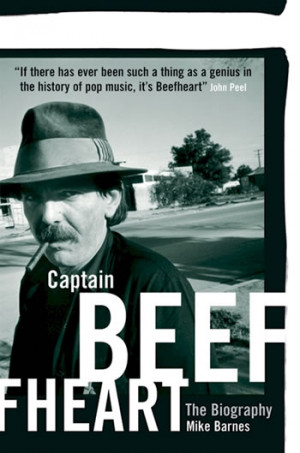 Captain Beefheart – the biography by Mike Barnes »