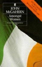 Amongst Women By: John McGahern