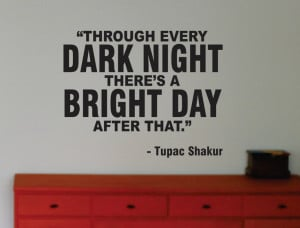 Tupac Bright Day Wall Decal Vinyl Words Quote Music Rap. $22.00, via ...
