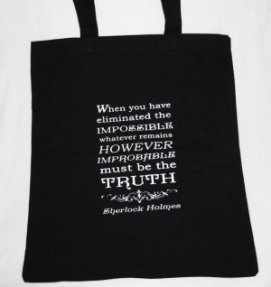 Sherlock Holmes Eliminate the impossible.... Quote by missbohemia, £8 ...