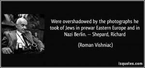 ... Jews in prewar Eastern Europe and in Nazi Berlin. -- Shepard, Richard