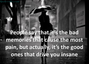 Good Memories Quotes It's the good ones that drives