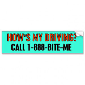 HOW'S MY DRIVING? CAR BUMPER STICKER
