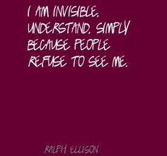 ... quotes | Ralph Ellison I am invisible, understand, simply Quote
