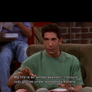 Never in my life have I loved Ross more than I have in this quote!