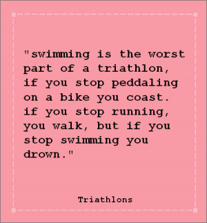Runner Things #1179: Swimming is the worst part of a triathlon. If you ...