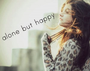 Alone But Happy Sad Quote
