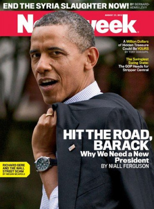 Shocking Newsweek Cover: 'Hit the Road, Barack - Why We Need a New ...