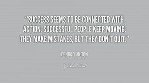 quote-Conrad-Hilton-success-seems-to-be-connected-with-action-233042 ...