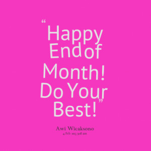 Happy End of Month! Do Your Best!