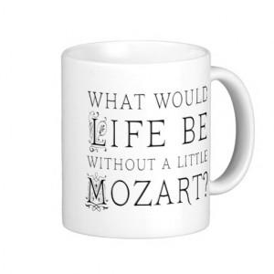 Funny Life Without Mozart Music Gift Tee Coffee Mug