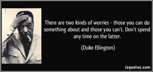 two kinds of worries - those you can do something about and those you ...