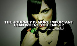 The journey is more important then where you end up.