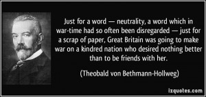 Just for a word — neutrality, a word which in war-time had so often ...