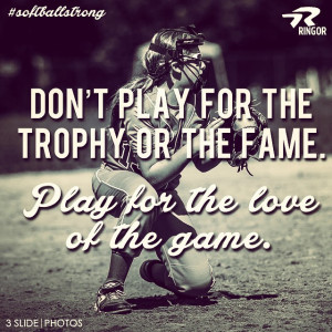 Motivational Fastpitch Softball Quotes