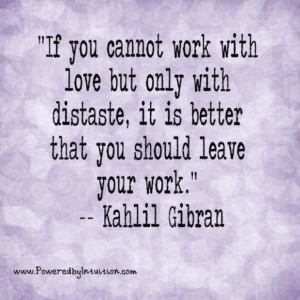 Kahlil gibran quote about leaving work