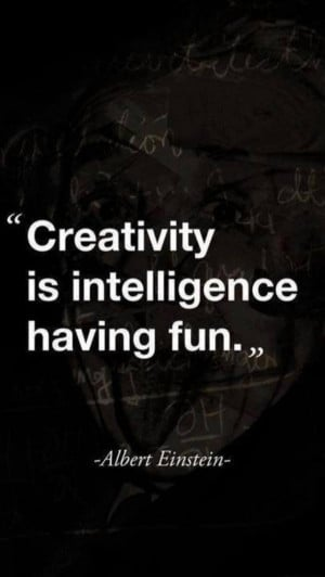 Creativity quotes, deep, best, sayings, having fun